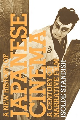 A New History of Japanese Cinema By Standish, Isolde